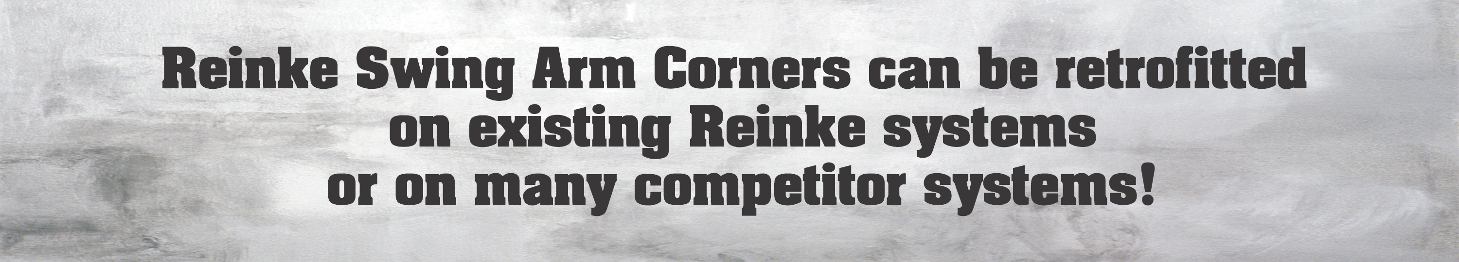 Reinke Swing Arm Corners can be retrofitted on existing Reinke systems or on many competitor systems